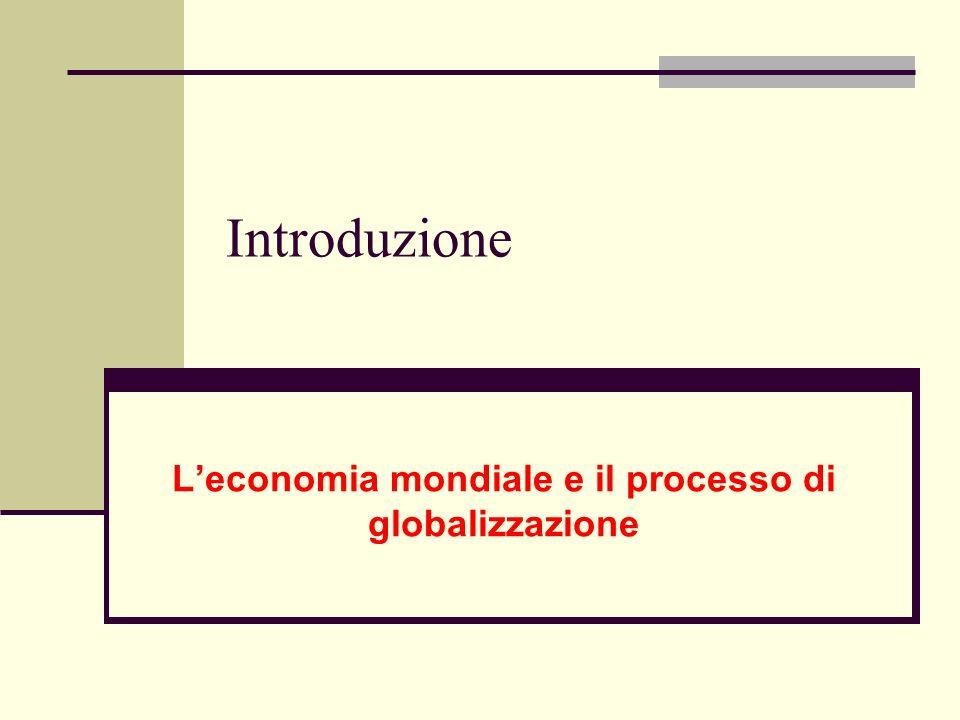 L'economia mondiale e il processo di globalizzazione