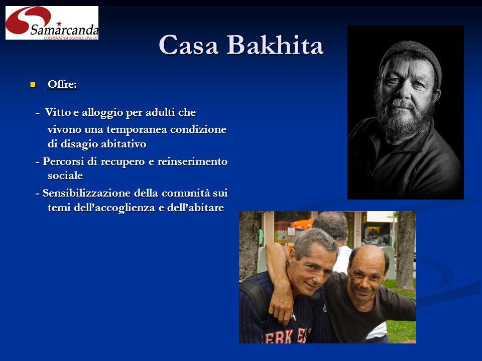 Casa Bakhita Offre: - Vitto e alloggio per adulti che vivono una temporanea condizione di disagio abitativo.