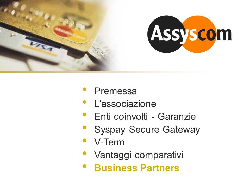 Premessa L'associazione. Enti coinvolti - Garanzie. Syspay Secure Gateway. V-Term. Vantaggi comparativi.