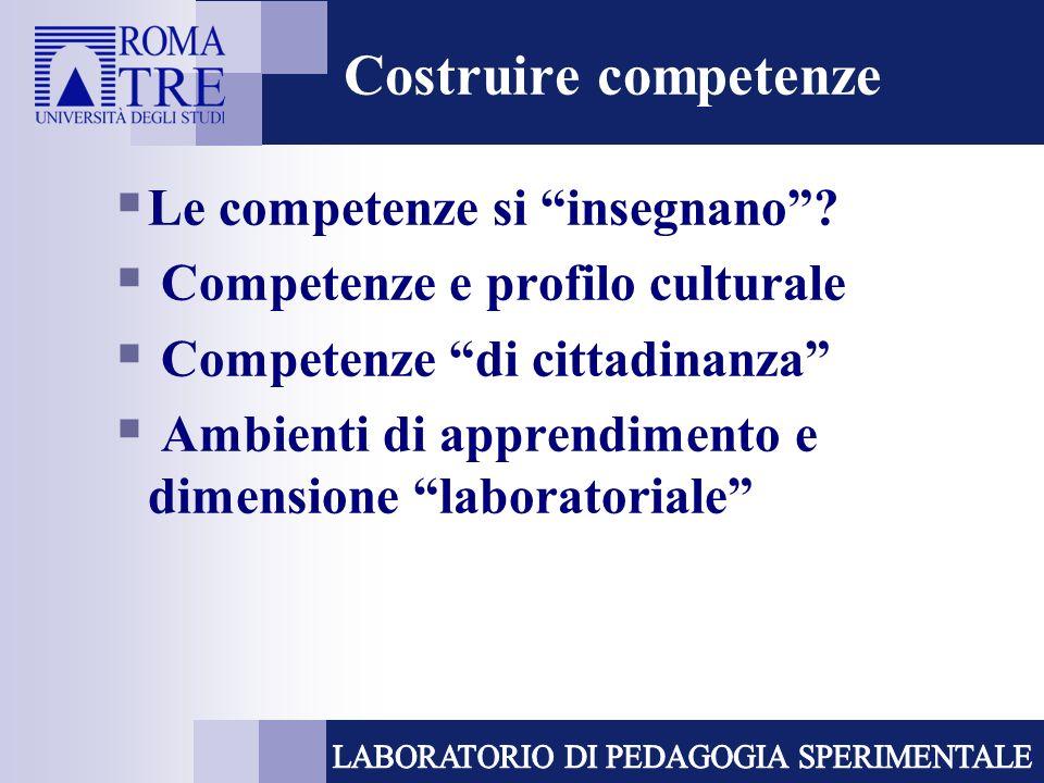 Costruire competenze Le competenze si insegnano