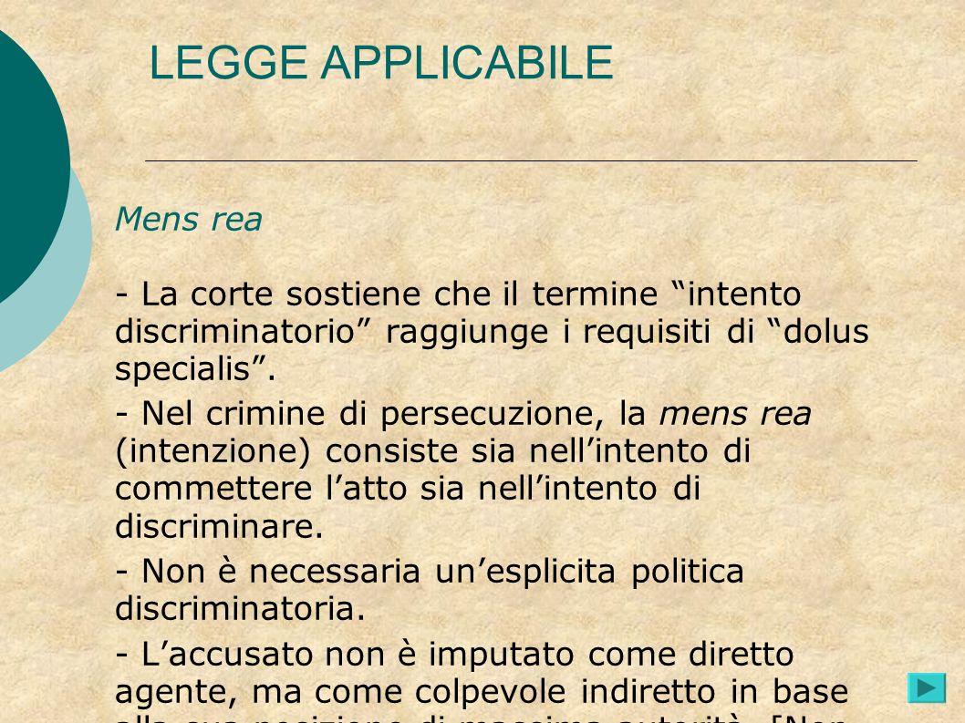 LEGGE APPLICABILE Mens rea - La corte sostiene che il termine intento discriminatorio raggiunge i requisiti di dolus specialis .
