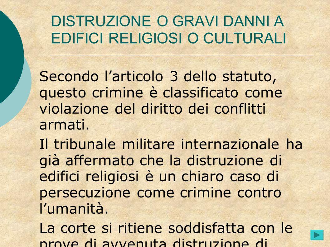 DISTRUZIONE O GRAVI DANNI A EDIFICI RELIGIOSI O CULTURALI