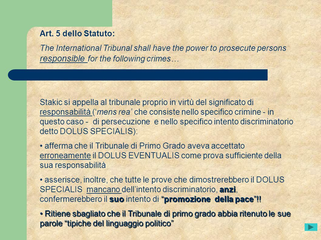 Art. 5 dello Statuto:The International Tribunal shall have the power to prosecute persons responsible for the following crimes…