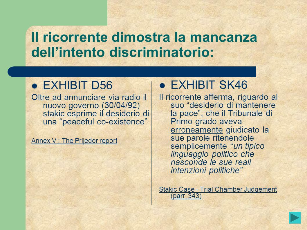 Il ricorrente dimostra la mancanza dell'intento discriminatorio: