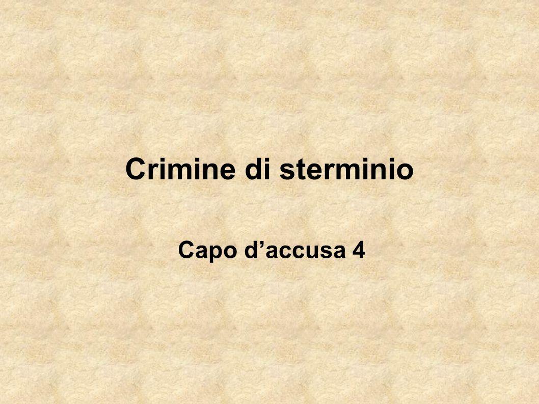 Crimine di sterminio Capo d'accusa 4