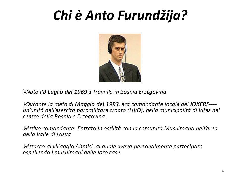 Chi è Anto Furundžija Nato l'8 Luglio del 1969 a Travnik, in Bosnia Erzegovina.