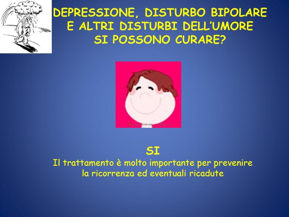 DEPRESSIONE, DISTURBO BIPOLARE E ALTRI DISTURBI DELL'UMORE SI POSSONO CURARE