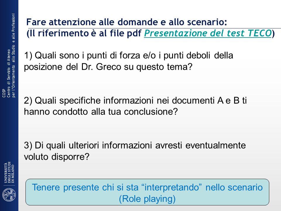 Fare attenzione alle domande e allo scenario: (Il riferimento è al file pdf Presentazione del test TECO)