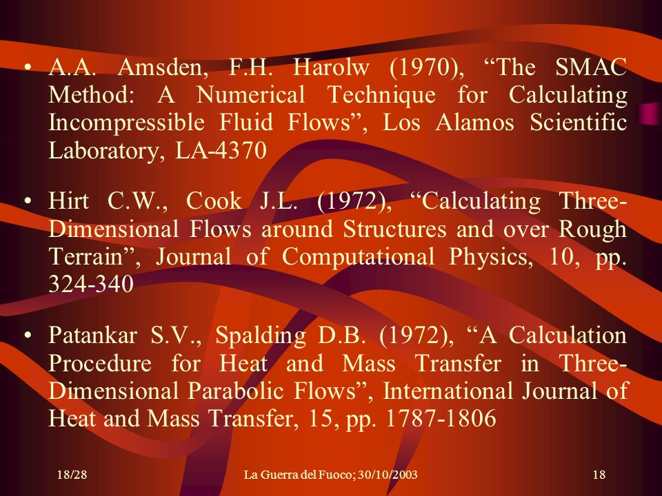 A.A. Amsden, F.H. Harolw (1970), The SMAC Method: A Numerical Technique for Calculating Incompressible Fluid Flows , Los Alamos Scientific Laboratory, LA-4370