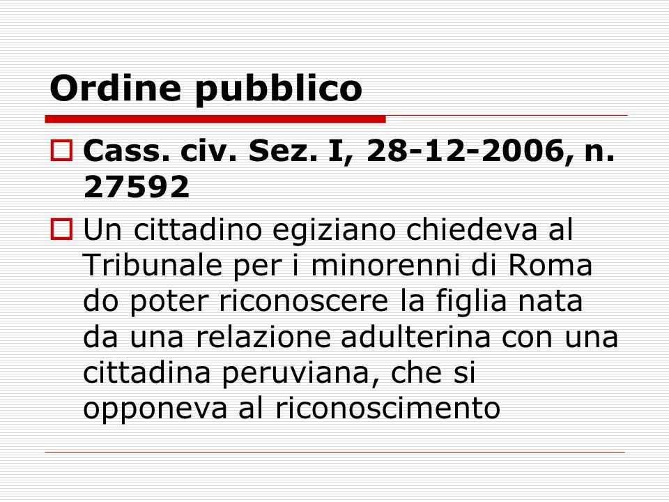 Ordine pubblico Cass. civ. Sez. I, 28-12-2006, n. 27592