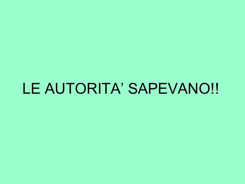 LE AUTORITA' SAPEVANO!!