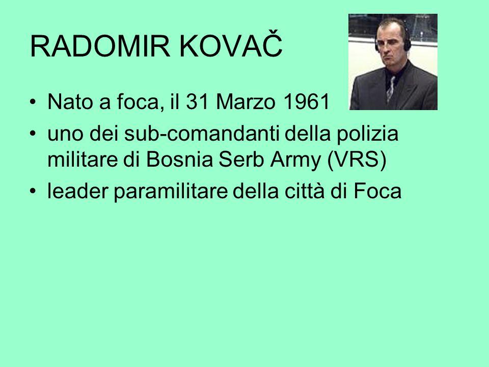 RADOMIR KOVAČ Nato a foca, il 31 Marzo 1961