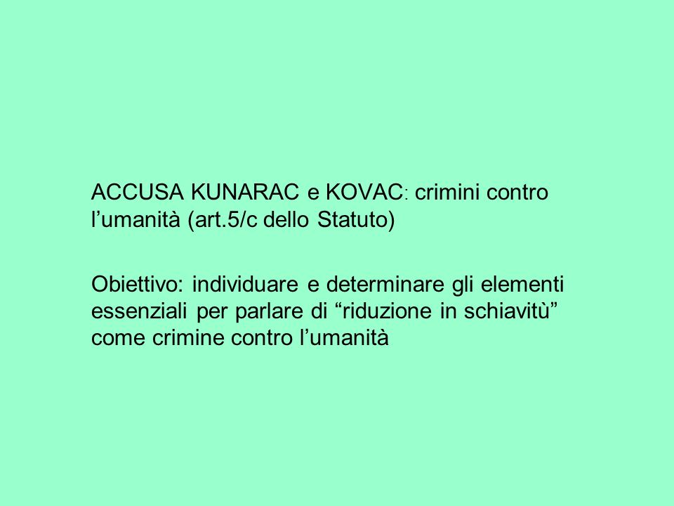 ACCUSA KUNARAC e KOVAC: crimini contro l'umanità (art