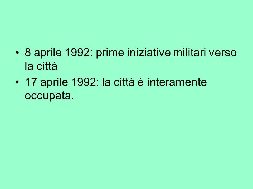 8 aprile 1992: prime iniziative militari verso la città