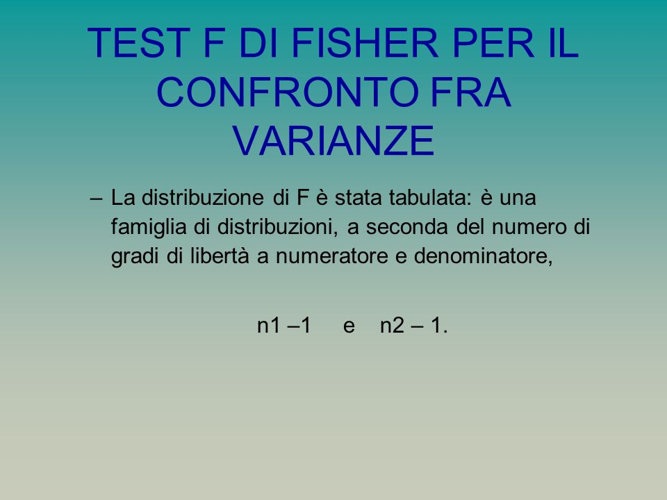 TEST F DI FISHER PER IL CONFRONTO FRA VARIANZE
