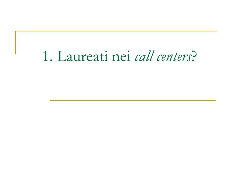 1. Laureati nei call centers