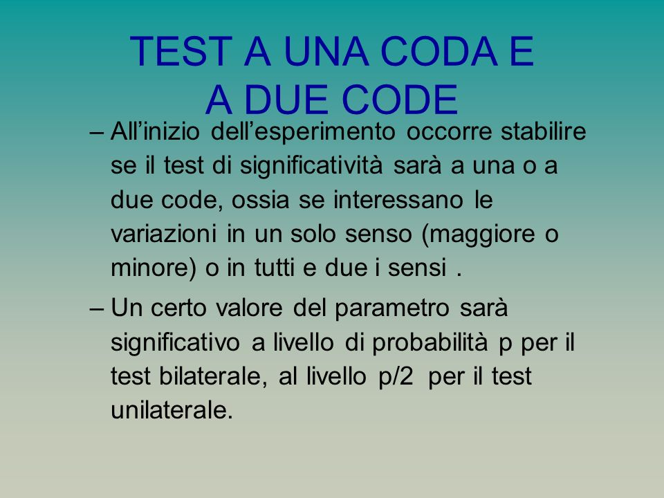 TEST A UNA CODA E A DUE CODE