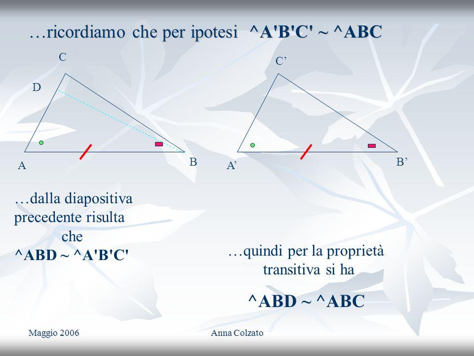 …ricordiamo che per ipotesi ^A B C ~ ^ABC