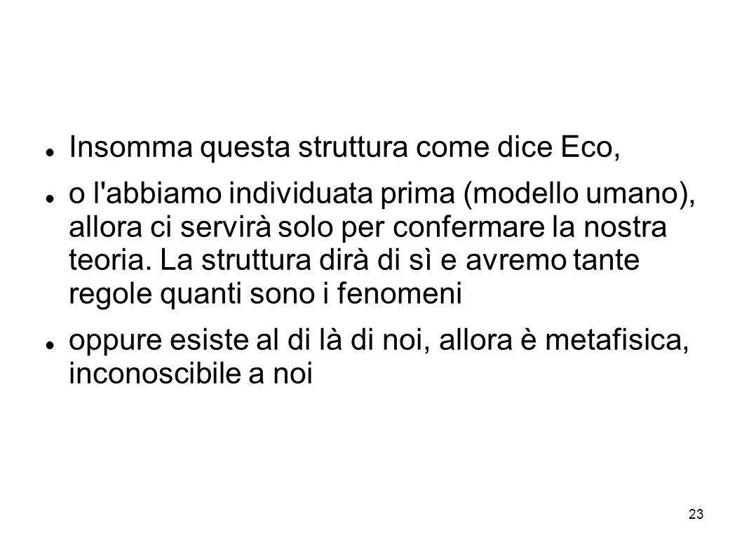 Insomma questa struttura come dice Eco,