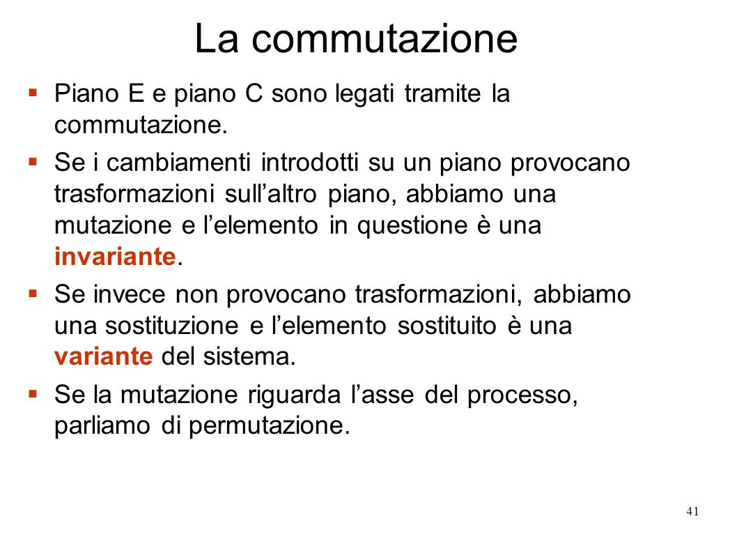 La commutazione Piano E e piano C sono legati tramite la commutazione.