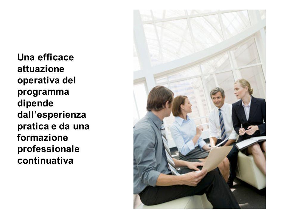 Una efficace attuazione operativa del programma dipende dall'esperienza pratica e da una formazione professionale continuativa