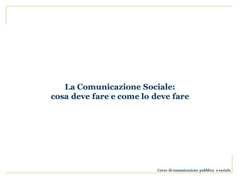 La Comunicazione Sociale: cosa deve fare e come lo deve fare