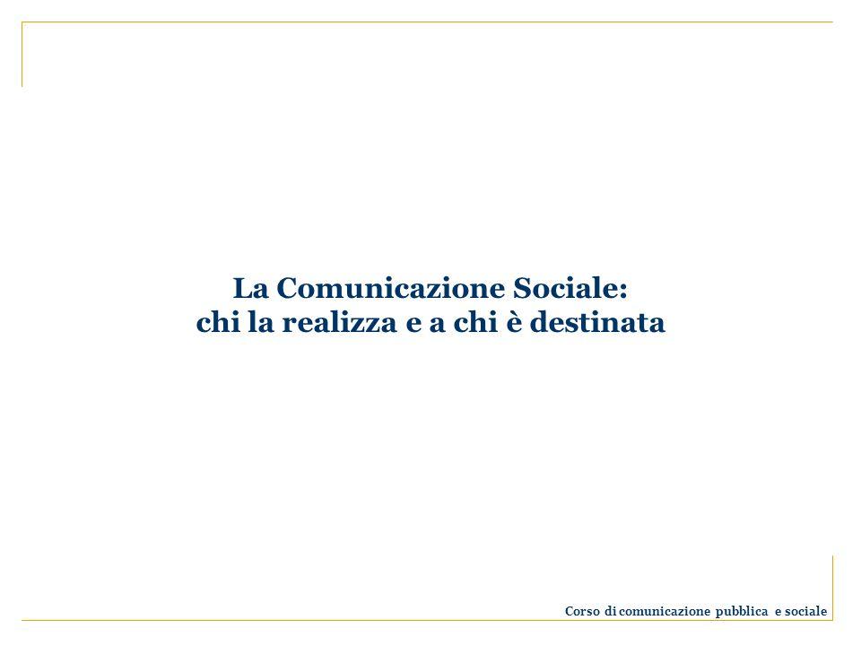 La Comunicazione Sociale: chi la realizza e a chi è destinata