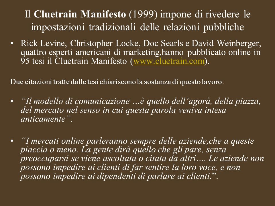 Il Cluetrain Manifesto (1999) impone di rivedere le impostazioni tradizionali delle relazioni pubbliche