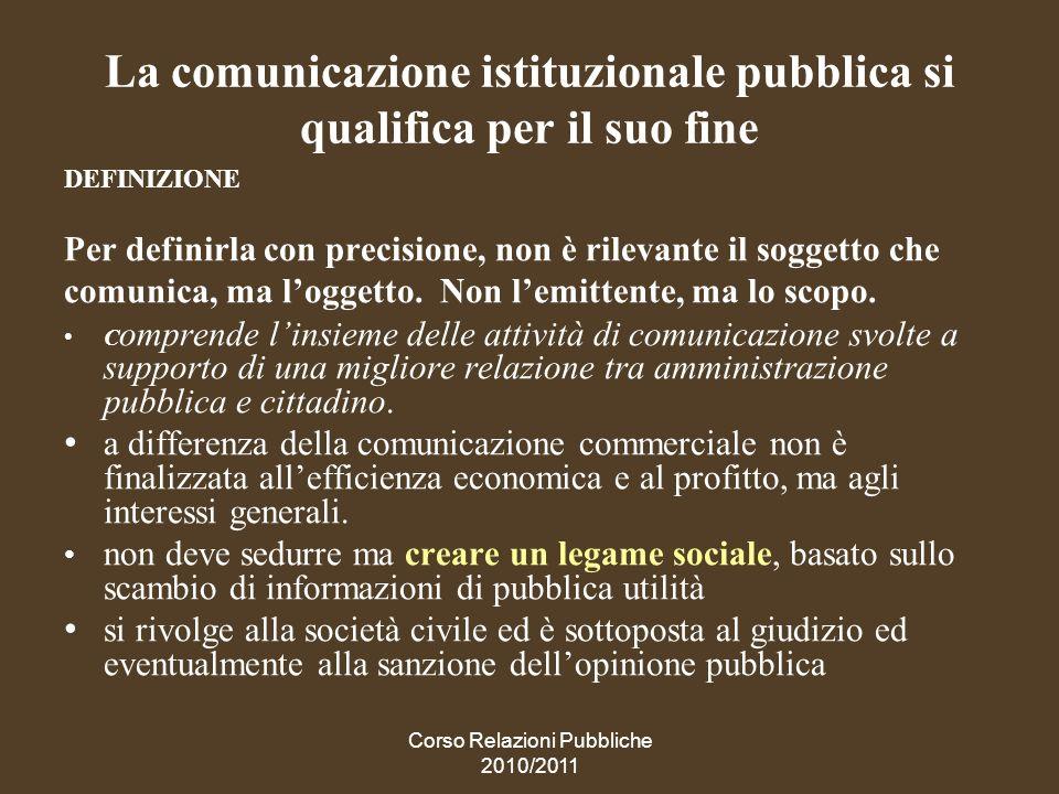 La comunicazione istituzionale pubblica si qualifica per il suo fine