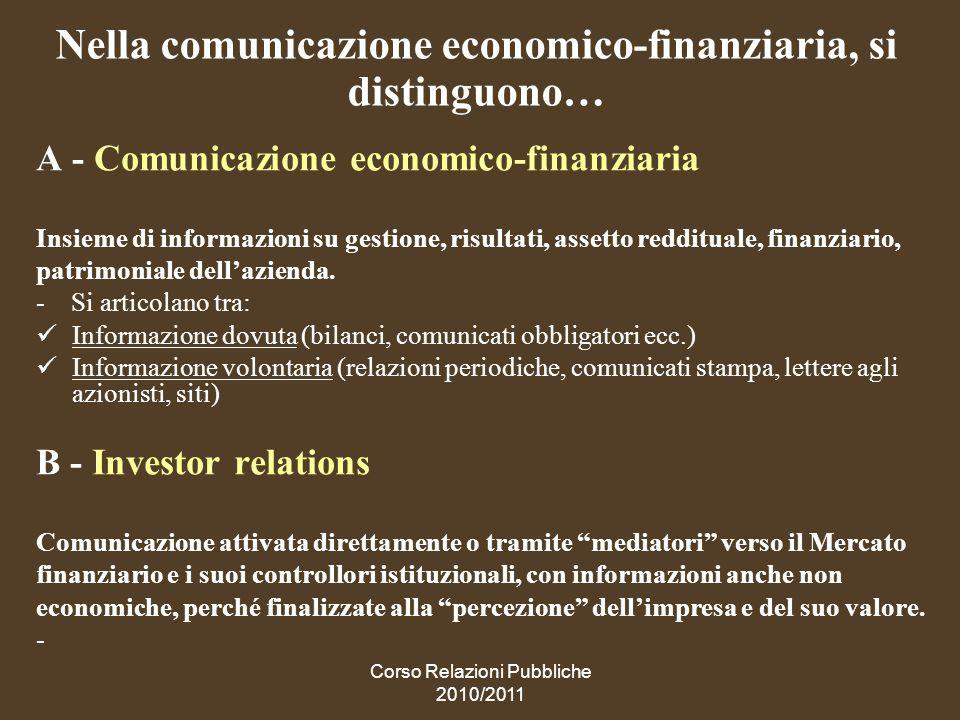 Nella comunicazione economico-finanziaria, si distinguono…