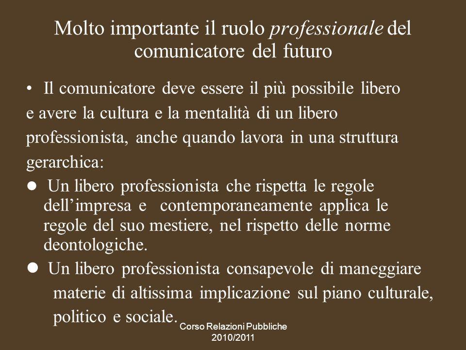 Molto importante il ruolo professionale del comunicatore del futuro