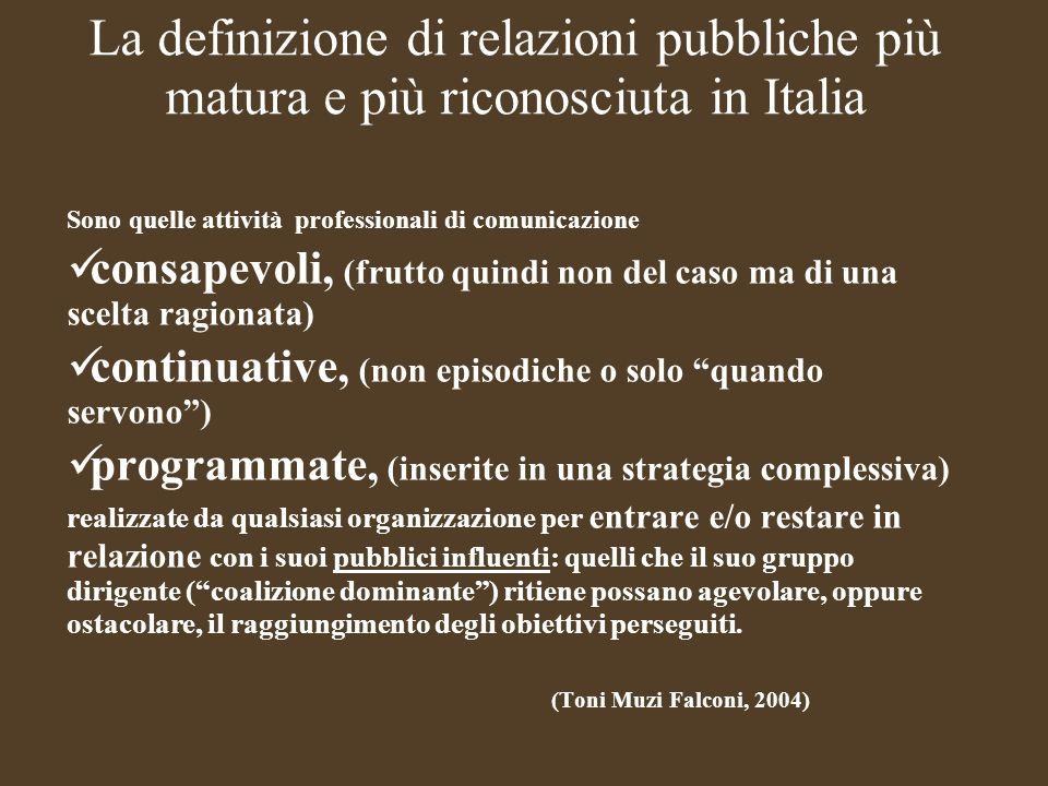 La definizione di relazioni pubbliche più matura e più riconosciuta in Italia