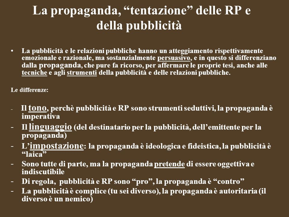 La propaganda, tentazione delle RP e della pubblicità