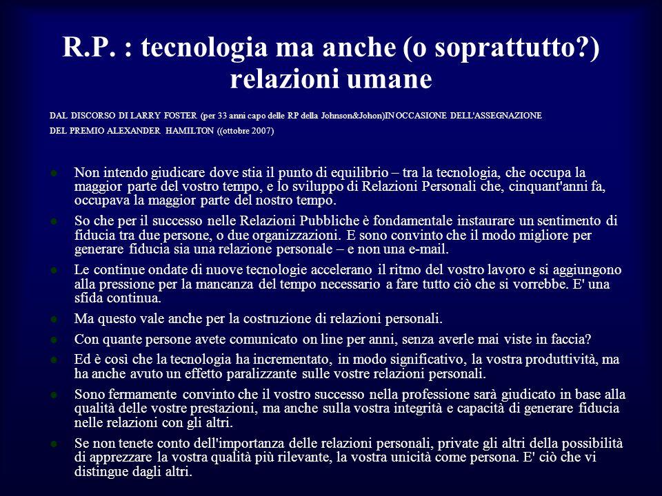 R.P. : tecnologia ma anche (o soprattutto ) relazioni umane