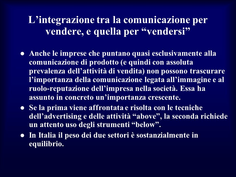 L'integrazione tra la comunicazione per vendere, e quella per vendersi