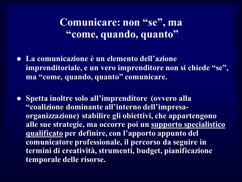 Comunicare: non se , ma come, quando, quanto