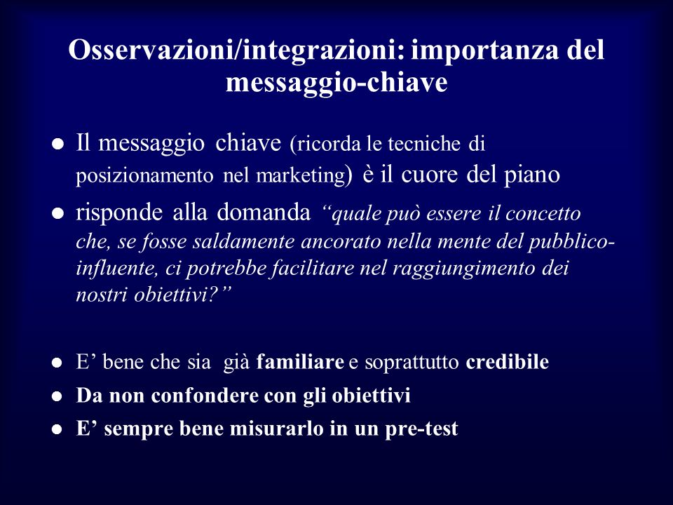 Osservazioni/integrazioni: importanza del messaggio-chiave