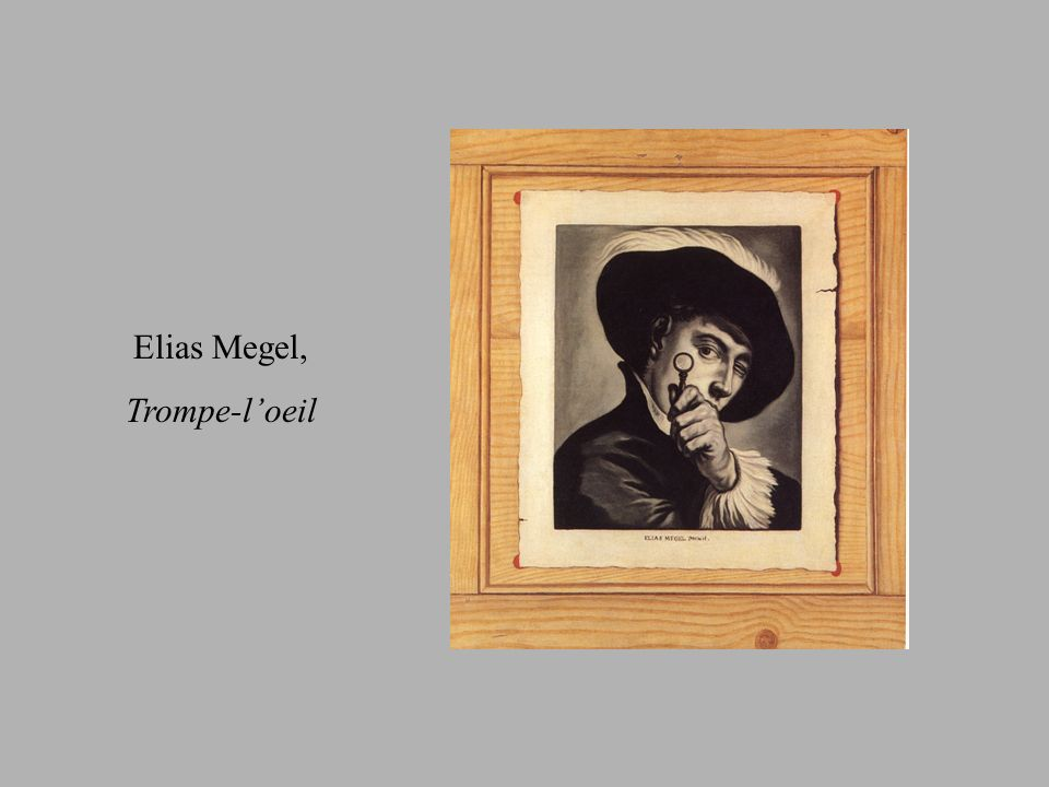 Elias Megel, Trompe-l'oeil