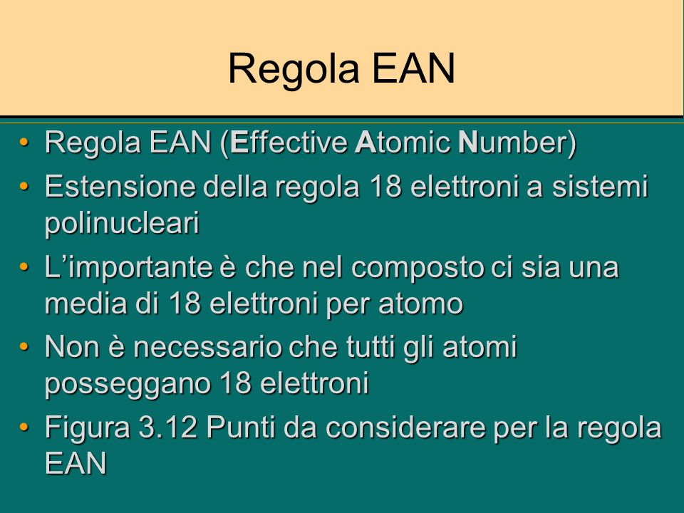 Regola EAN Regola EAN (Effective Atomic Number)