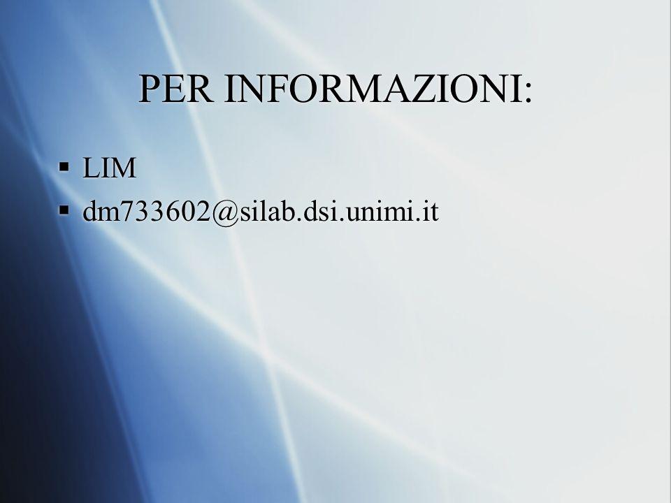 PER INFORMAZIONI: LIM dm733602@silab.dsi.unimi.it