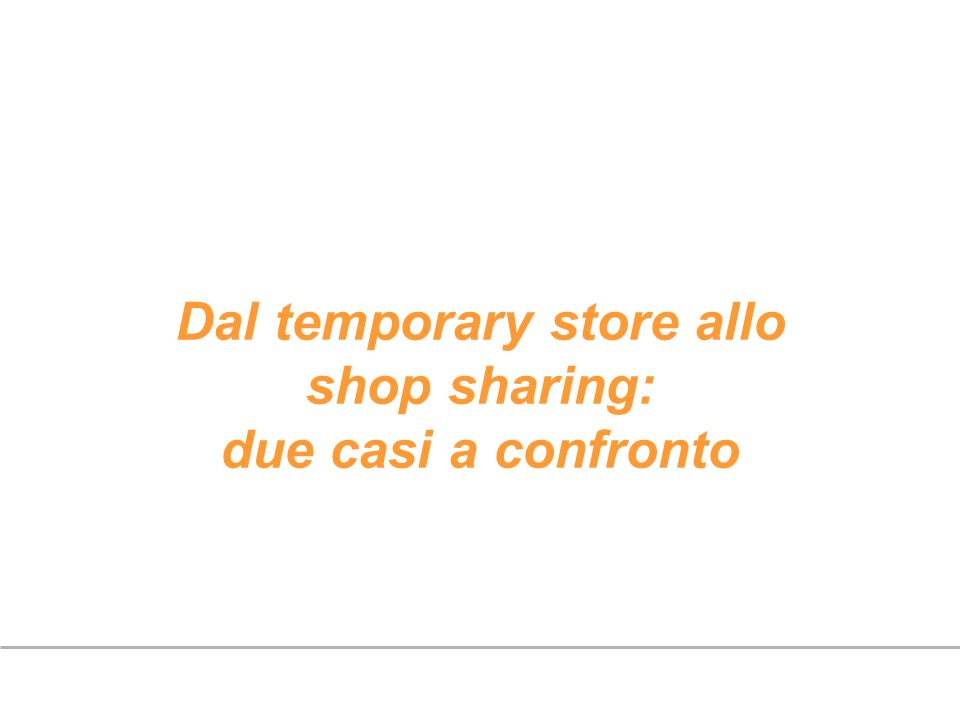 Dal temporary store allo shop sharing: due casi a confronto