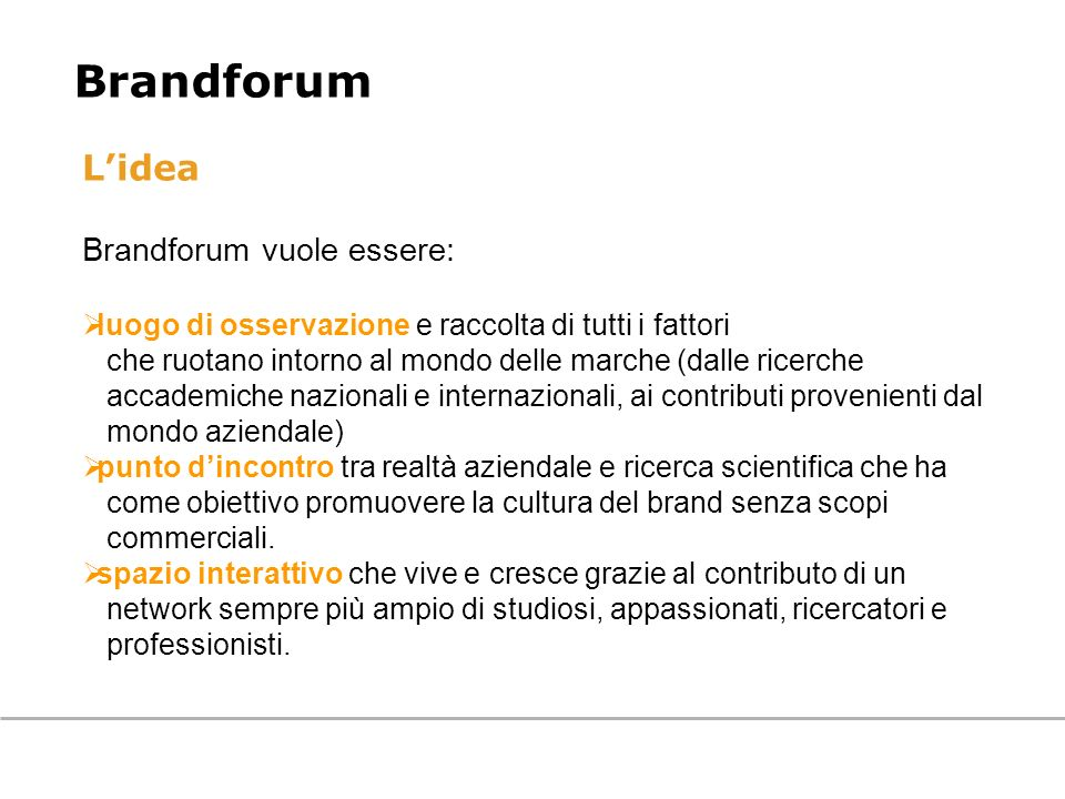 Brandforum L'idea Brandforum vuole essere: