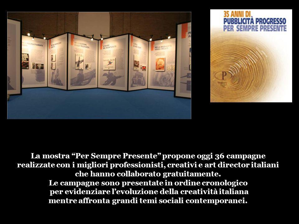 La mostra Per Sempre Presente propone oggi 36 campagne