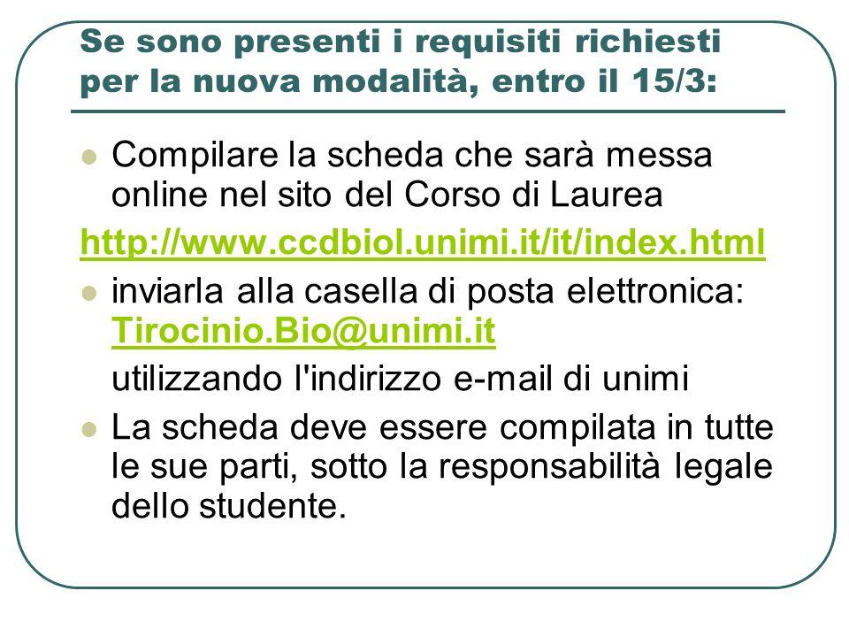 Compilare la scheda che sarà messa online nel sito del Corso di Laurea
