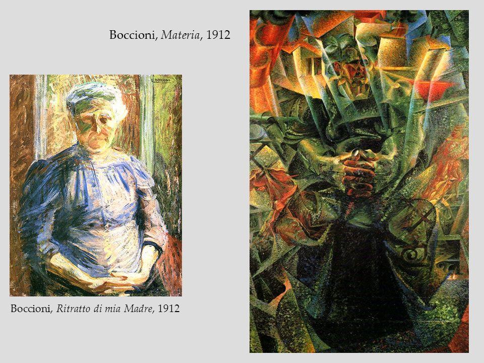 Boccioni, Materia, 1912 Boccioni, Ritratto di mia Madre, 1912