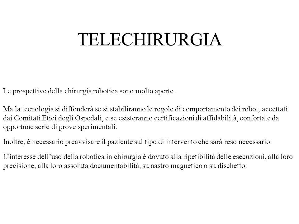 TELECHIRURGIA Le prospettive della chirurgia robotica sono molto aperte.