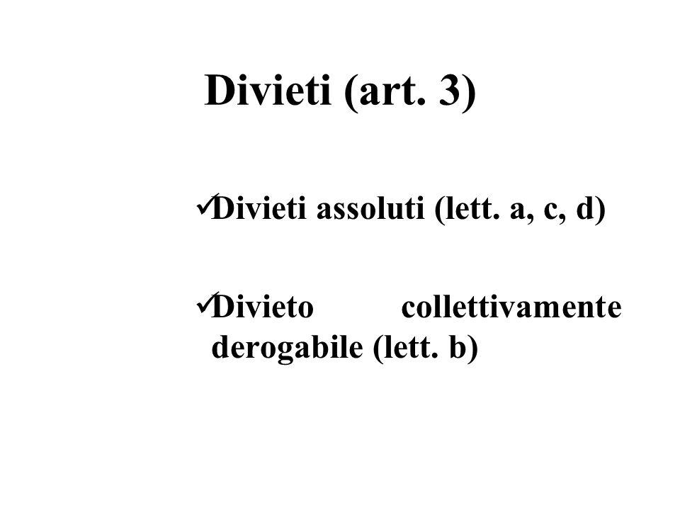Divieti (art. 3) Divieti assoluti (lett. a, c, d)