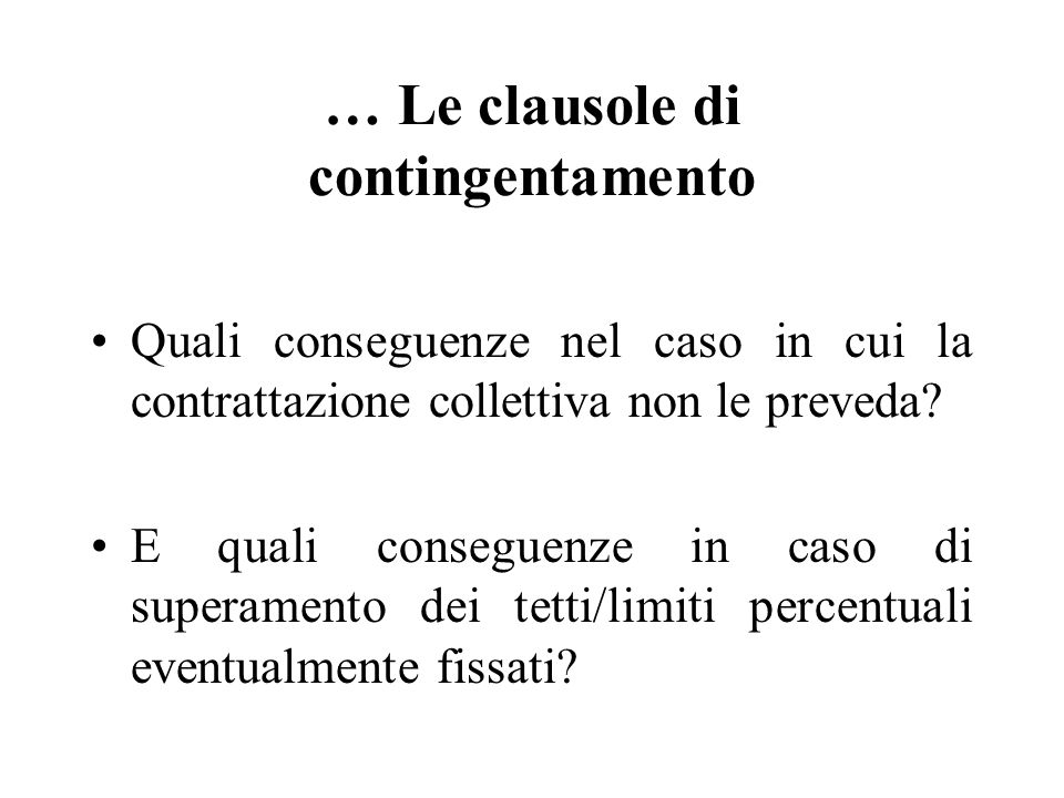 … Le clausole di contingentamento