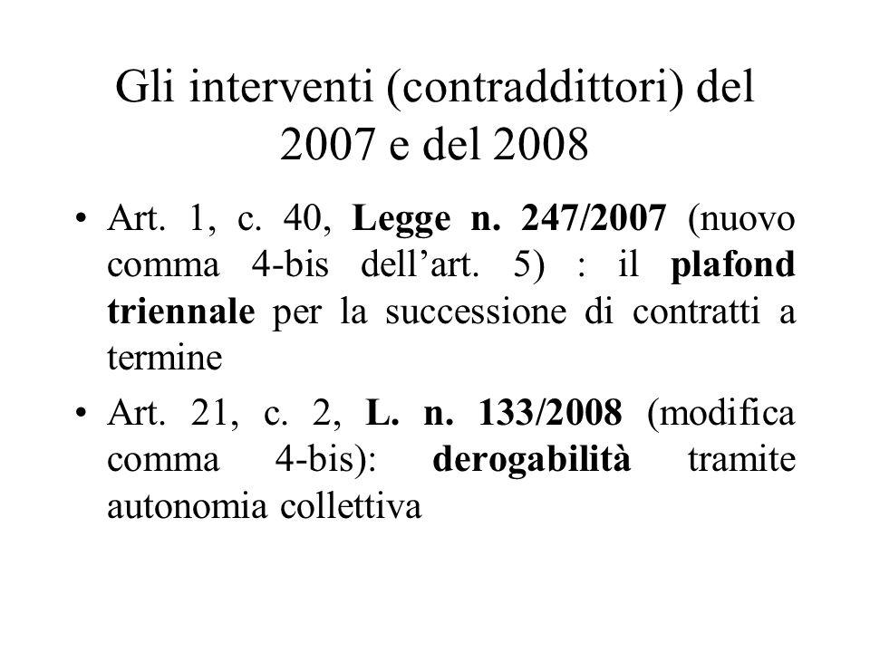 Gli interventi (contraddittori) del 2007 e del 2008