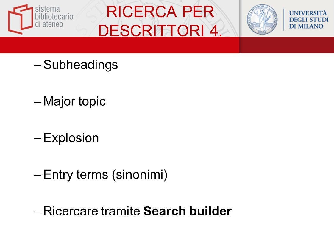 RICERCA PER DESCRITTORI 4.